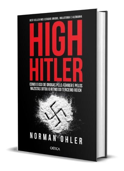 High Hitler Uso De Drogas P/ Führer Nazistas Terceiro Reich