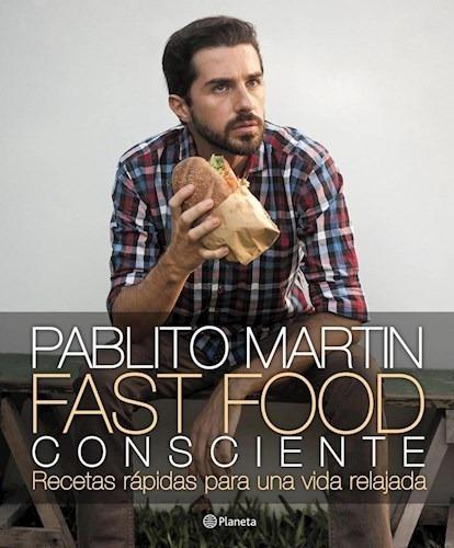 Fast Food Consciente - Pablito Martin