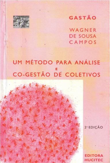 Um Método Para Análise E Co-gestão De Coletivos - Gastão