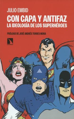 Imagen 1 de 1 de Libro Con Capa Y Antifaz La Ideologia De Los Superheroes