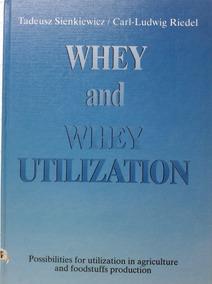 Livro Whey And Whey Utilization - T Sienkiewicz E C-l Riedel