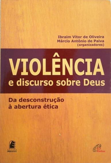 Violência E Discurso Sobre Deus ( Da Desconstrução À Abertur