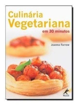 Livro - Culinária Vegetariana Em 30 Minutos