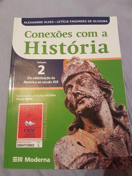 Livro Didático Historia Vol 2 Moderna-conexões Com Historia