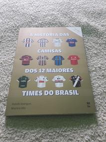 A História Das Camisas Maiores Times Do Brasil Vol 2 Copa