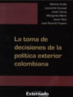 Imagen 1 de 1 de La Toma De Decisiones De La Política Exterior Colombiana