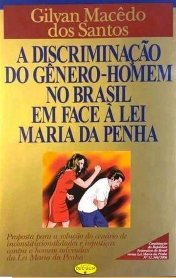 A Discriminação Do Gênero Homem No Brasil Em Face A Lei Mari