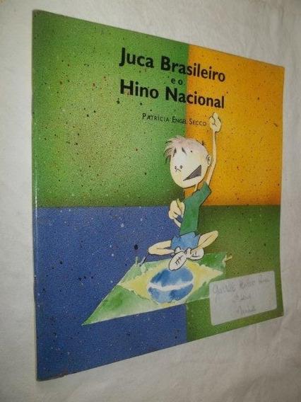 Livro - Juca Brasileiro E O Hino Nacional - Patricia Engel