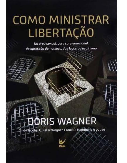 Livro Doris Wagner - Como Ministrar Libertação