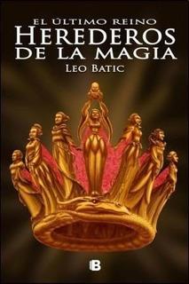 Herederos De La Magia - Leo Batic