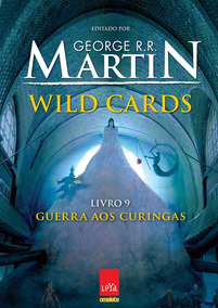 Wild Cards - Guerra Aos Curingas - Livro 9