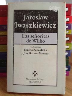 Las Señoritas De Wilko/bosque De Los Abedules. Iwaszkiewicz