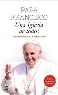 Una Iglesia De Todos - Papa Francisco