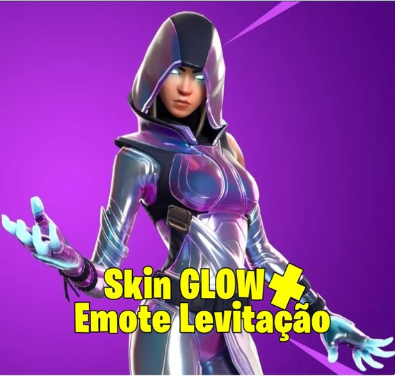 Glow Skin Fortnite + Levitação - Pc/xbox/ios/android/ps4