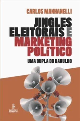 Jingles Eleitorais E Marketing Político