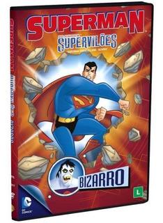 Dvd Superman - Dc Comics Supervilões: Bizarro