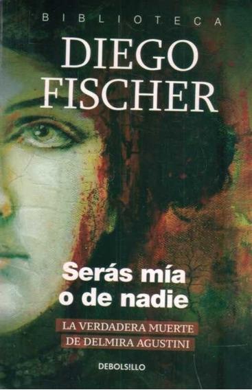 Seras Mia O De Nadie - Diego Fischer
