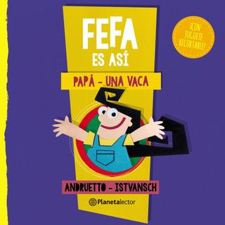 Fefa Es Así: Papá Y Una Vaca De María Teresa Andruetto