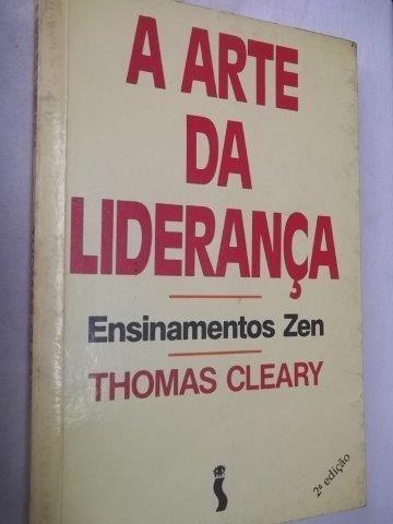 * A Arte Da Liderança - Tomas Cleary - Livro
