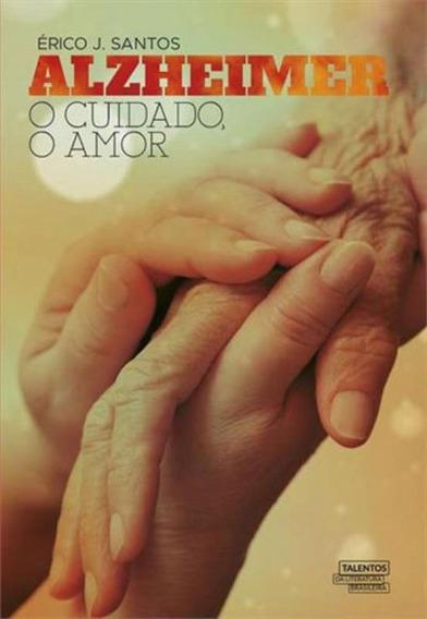 Alzheimer - O Cuidado, O Amor