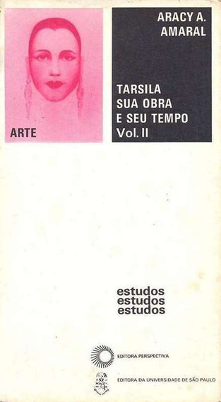 Livro Tarsila Sua Obra E Seu Tempo Vol1