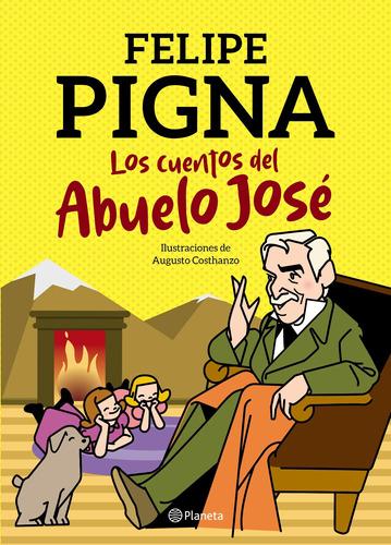 Imagen 1 de 2 de Los Cuentos Del Abuelo José De Felipe Pigna- Planeta