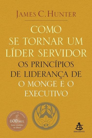 Como Se Tornar Um Líder Servidor - Os Princípios