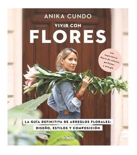 Vivir Con Flores - Anika Cundo