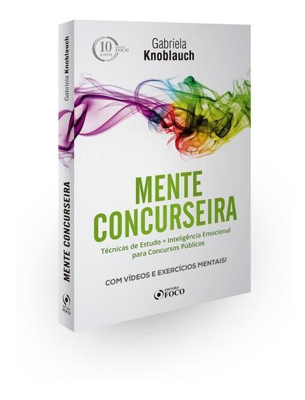 Mente Concurseira : Técnicas De Estudo E Inteligência