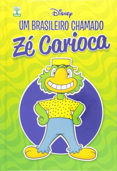 Um Brasileiro Chamado Zé Carioca! Capa Dura!