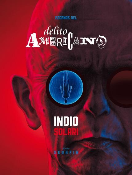 Escenas Del Delito Americano (tapa Dura) - Indio Solari