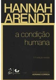 A Condição Humana - Hanna Arendt