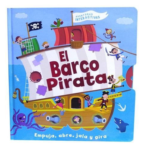 Imagen 1 de 5 de Aventuras Interactivas/barco Pirata/empuja, Abre, Gira/niños