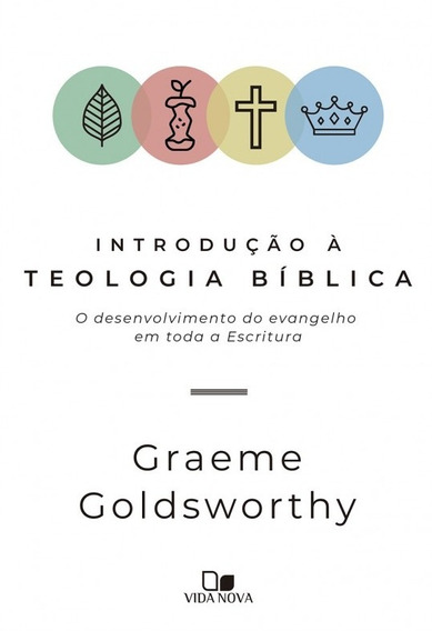 Introdução À Teologia Bíblica Livro Graeme Goldsworthy