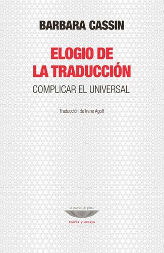 Elogio De La Traducción, Barbara Cassin, Cuenco De Plata