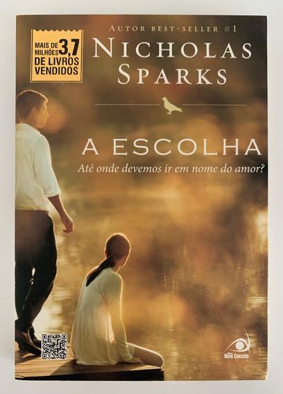 Livro A Escolha (2012) Nicholas Sparks - Ed. Novo Conceito