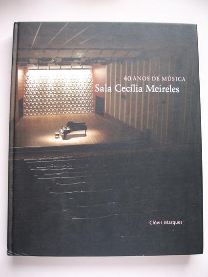 40 Anos De Música: Sala Cecília Meireles - Clóvis Marques