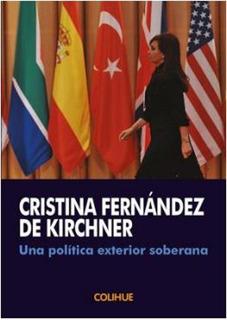 Una Politica Exterior Soberana - Cristina Fernandez Kirchner