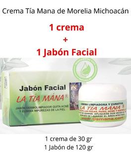 Crema Tia Mana + Jabon Facial Tia Mana Desde Morelia Michoac