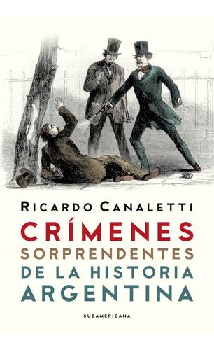 Imagen 1 de 2 de Crímenes Sorprendentes De La Historia Argentina - Canaletti