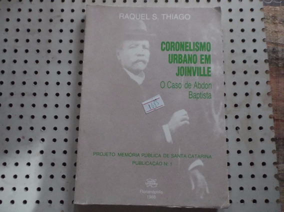 Livro Coronelismo Urbano Em Joinville