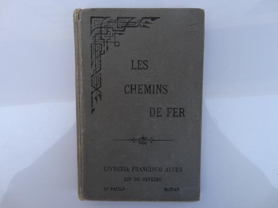 Livro Raro E Antigo De Trem Les Chemins De Fer Em Francês