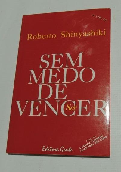 Sem Medo De Vencer Roberto Shinyashiki Gente