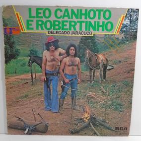 Léo Canhoto E Robertinho 1977 Delegado Jaracuçú Lp
