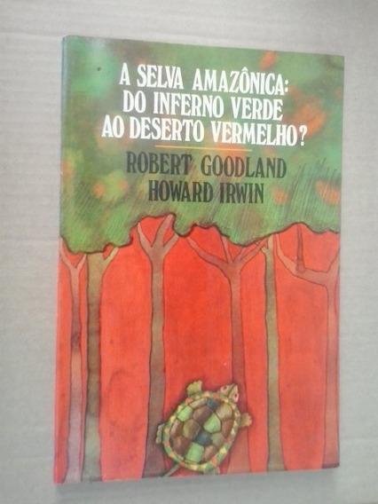Livro:selva Amazônica: Do Inferno Verde Ao Deserto Vermelho?