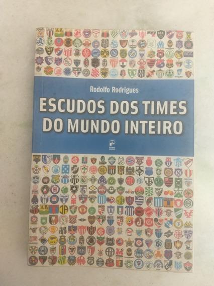 Livro Escidos Dos Times Do Mundo Inteiro