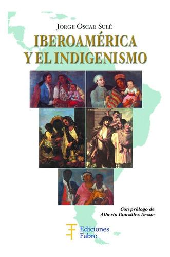 Imagen 1 de 3 de Iberoamérica Y El Indigenismo. Ediciones Fabro