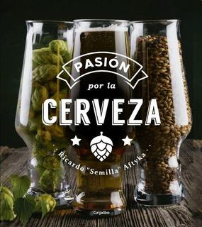 Pasión Por La Cerveza - Ricardo Aftyka