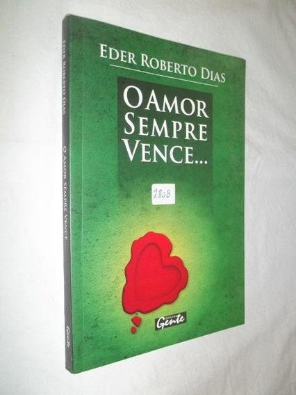 Livro - O Amor Sempre Vence - Eder Roberto Dias