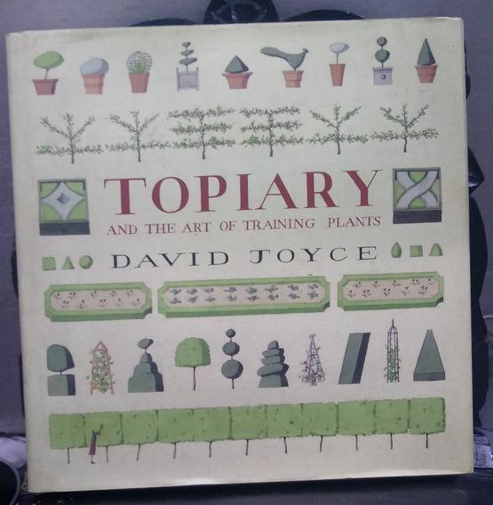 Livro De Jardinagem Topiary - David Joyce, Frances Lincoln